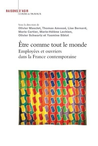 Etre comme tout le monde - Employées et ouvriers dans la France contemporaine