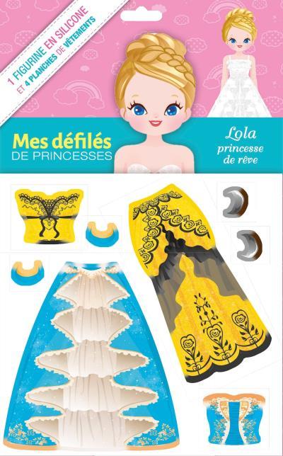 Mes défilés de princesses - Lola princesse de rêve - poupée silicone à habiller