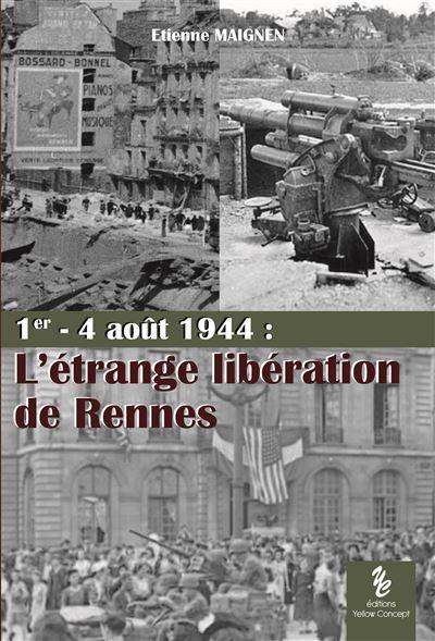 1er - 4 août 1944 : L'étrange libération de Rennes