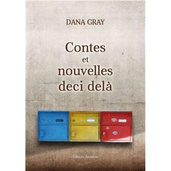 Contes et nouvelles deci delà - Dana Gray