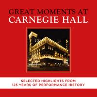Great moments at Carnegie Hall Best of Coffret