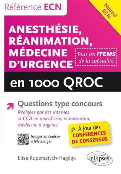 Anesthésie, réanimation, médecine d'urgence en 1000 QROC