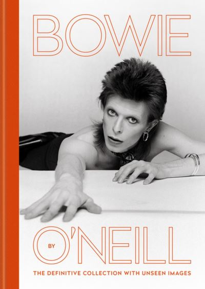 Bowie by O'Neill - The definitive collection with unseen images - 9781788401906 - 30,99 €