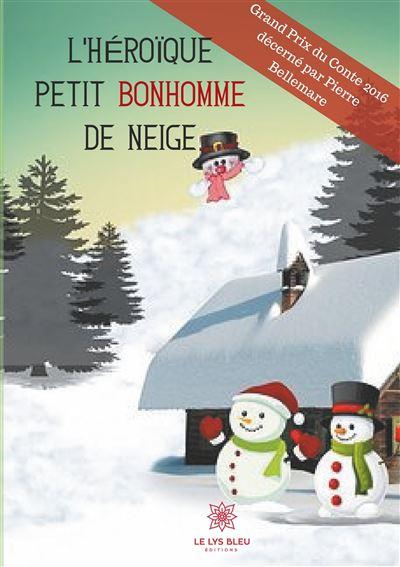 L heroique petit bonhomme de neige