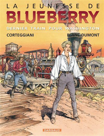 La Jeunesse de Blueberry - Dernier train pour Washington