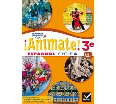 Animate - Espagnol 3e année LV2 Éd. 2017 - Livre élève