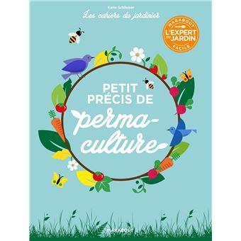 Les cahiers du jardinier : Petit précis de permaculture