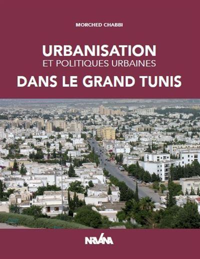 Urbanisation et politiques urbaines dans le grand Tunis