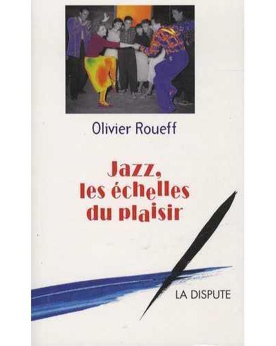 Jazz, les échelles du plaisir intermédiaires et culture lettrée en France au XXe siècle