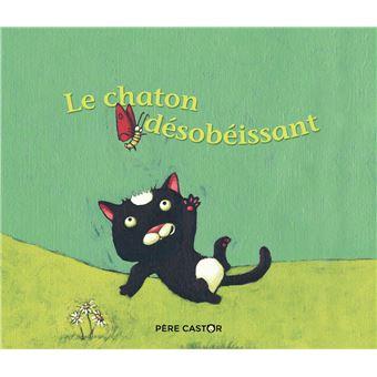 Petites histoires du Père CastorLe chaton désobéissant