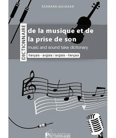 Dictionnaire bilingue de la musique et de la prise de son