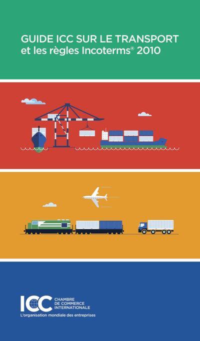 Guide ICC sur le transport et les règles Incoterms 2010