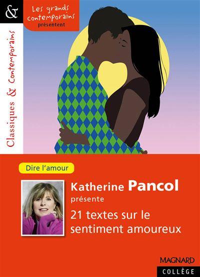 Katherine Pancol présente vingt et un textes sur le sentiment amoureux