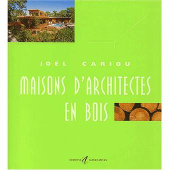 maisons d 39 architectes en bois tome 5 broch jo l cariou achat livre fnac. Black Bedroom Furniture Sets. Home Design Ideas