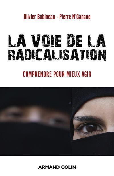 La voie de la radicalisation - Comprendre pour mieux agir