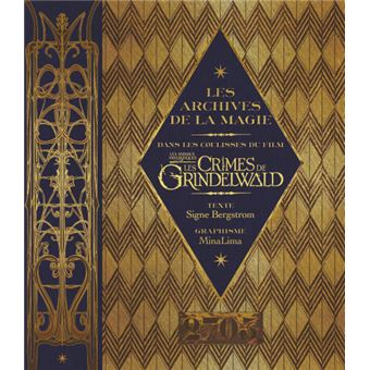 Les Animaux FantastiquesLes archives de la magie Les crimes de Grindelwald