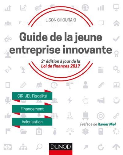 Guide de la jeune entreprise innovante - 2e éd. - CIR, JEI, Fiscalité, Financement, Valorisation - 9782100760794 - 31,99 €