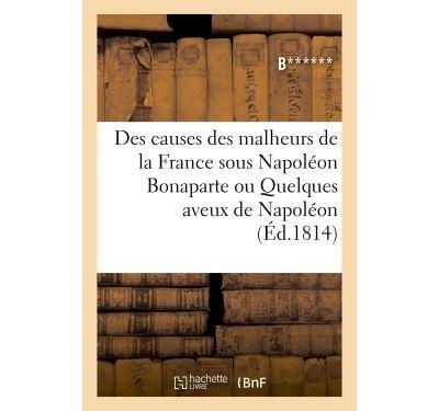 Des causes des malheurs de la france sous napoleon bonaparte
