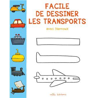 Facile de dessiner les transports broch st phane barroux achat livre fnac - Dessiner une fusee ...