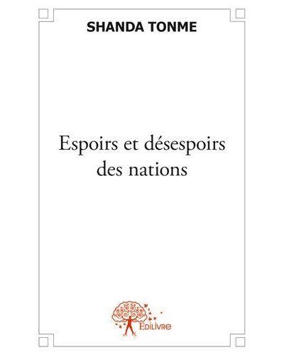 Espoirs et desespoirs des nations