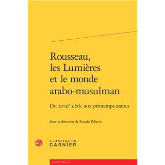 Rousseau les lumieres et le monde arabo-musulman du 18e au