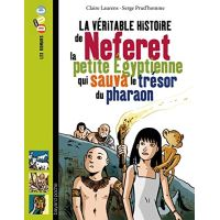 La véritable histoire de Neferet, la petite Égyptienne qui sauva le trésor du pharaon