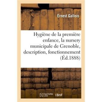 Hygiène de la première enfance, la nursery municipale de Grenoble, description, fonctionnement