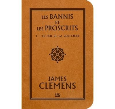Les Bannis et les Proscrits, T1 : Le Feu de la Sor'cière