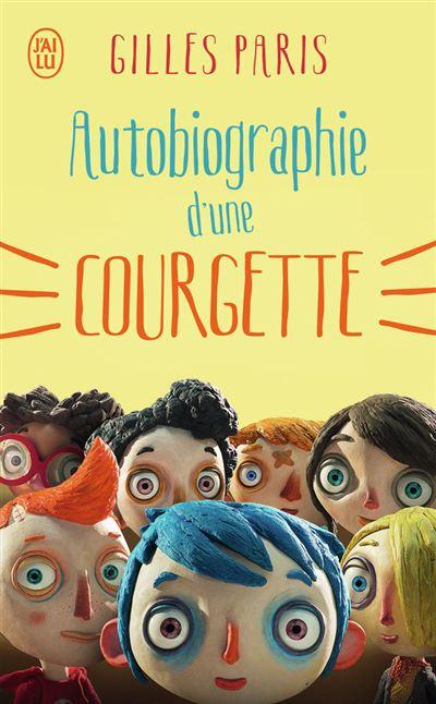 Autobiographie d'une Courgette - Poche - Gilles Paris - Achat Livre | fnac