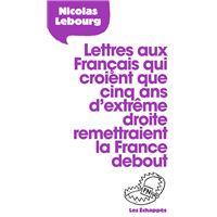 Lettres aux Français qui croient que cinq ans d'extrême droite remettraient la France debout