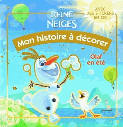 La Reine des Neiges - Mon histoire à décorer : Olaf en été, La Reine des Neiges,  MON HISTOIRE A DECORER