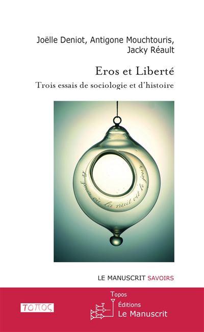 Eros et Liberte Trois Essais de Sociologie