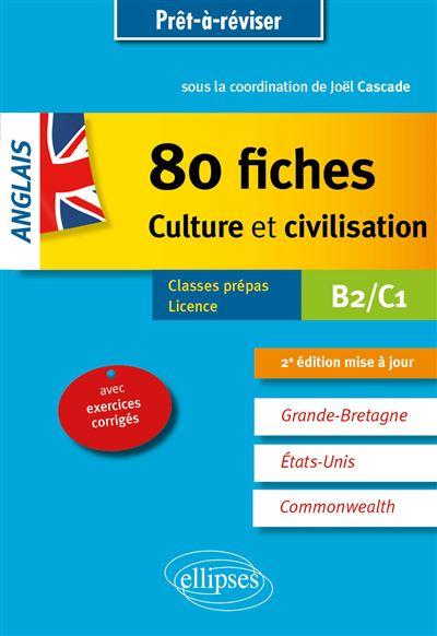 Anglais 80 fiches de culture et civilisation Grande-Bretagne, Etats-Unis, Commonwealth