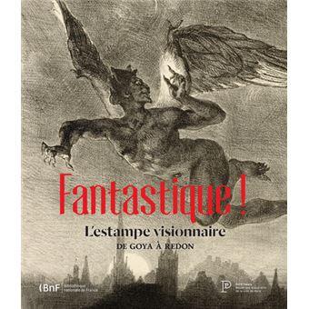 Fantastique ! L'estampe visionnaire de Goya à Redon