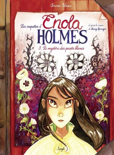Les enquêtes d'Enola Holmes - tome 3 Le mystère des pavots blancs