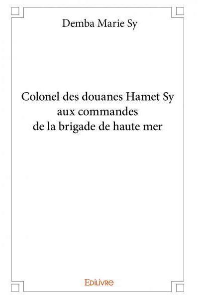 Colonel des douanes Hamet Sy aux commandes de la brigade de haute mer