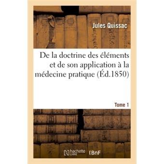 De la doctrine des éléments et de son application à la médecine pratique