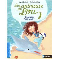 Les Animaux de Lou: Courage, Petit Marin !