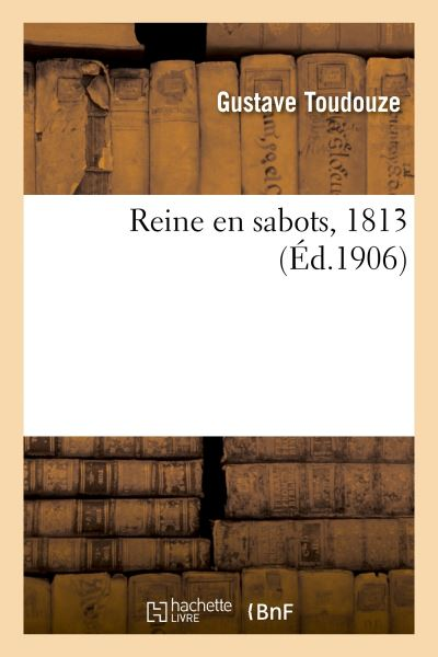 Reine en sabots, 1813