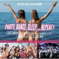 Party, Dance, Sleep... Repeat! The Best Ibiza Club Anthems