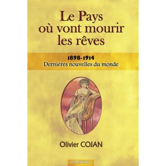 Dernieres Nouvelles Du Monde 1898 1914 Le Pays Ou Vont Mourir Les