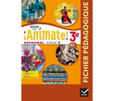 Animate - Espagnol 3e année LV2 Éd. 2017 - Livre du professeur