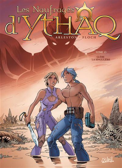 Les Naufragés d'Ythaq T13 - Glèbe la Singulière