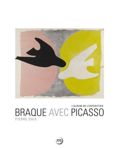 Braque avec picasso - l'album de l'exposition