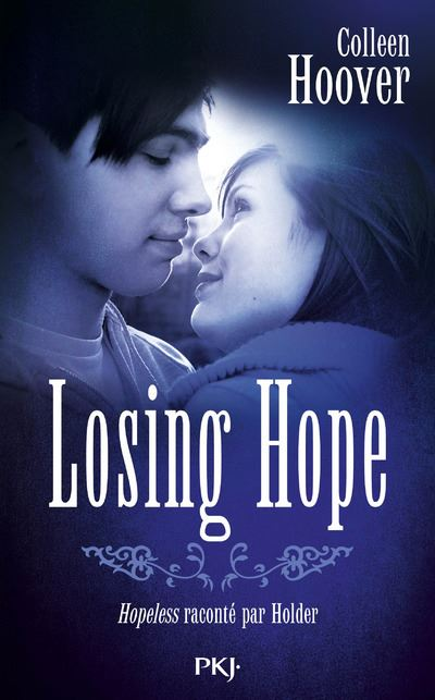 Hopeless (Tome 2) Losing Hope - Colleen Hoover