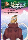 Cabane Magique - Cabane Magique, Le sorcier de la préhistoire T06