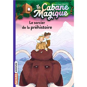 Cabane MagiqueLE SORCIER DE LA PREHISTOIRE