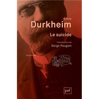 Le suicide Étude de sociologie. Introduction de Serge Paugam ...