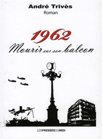 1962, mourir sur son balcon