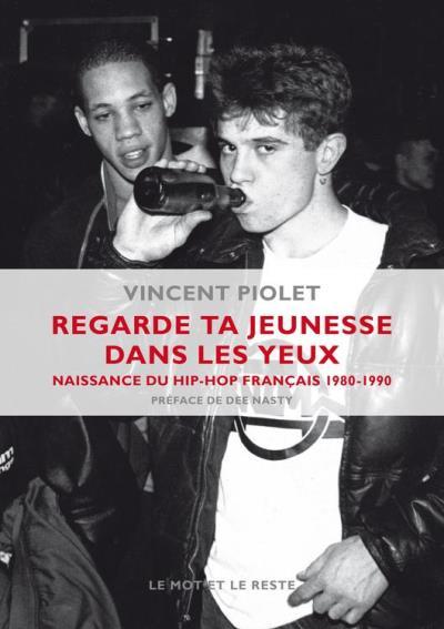 Regarde ta jeunesse dans les yeux - Naissance du hip-hop français 1980-1990 - 9782360543601 - 14,99 €